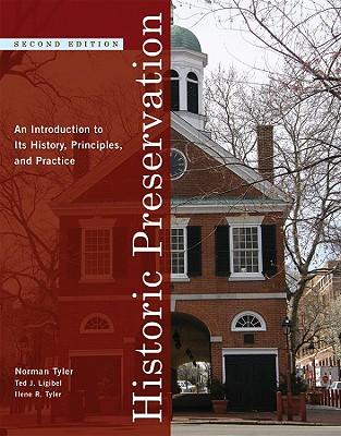 Historic Preservation By Tyler, Norman/ Ligibel, Ted J./ Tyler, Ilene R.