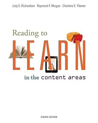 Reading to Learn in the Content Areas By Richardson, Judy S./ Morgan, Raymond F./ Fleener, Charlene